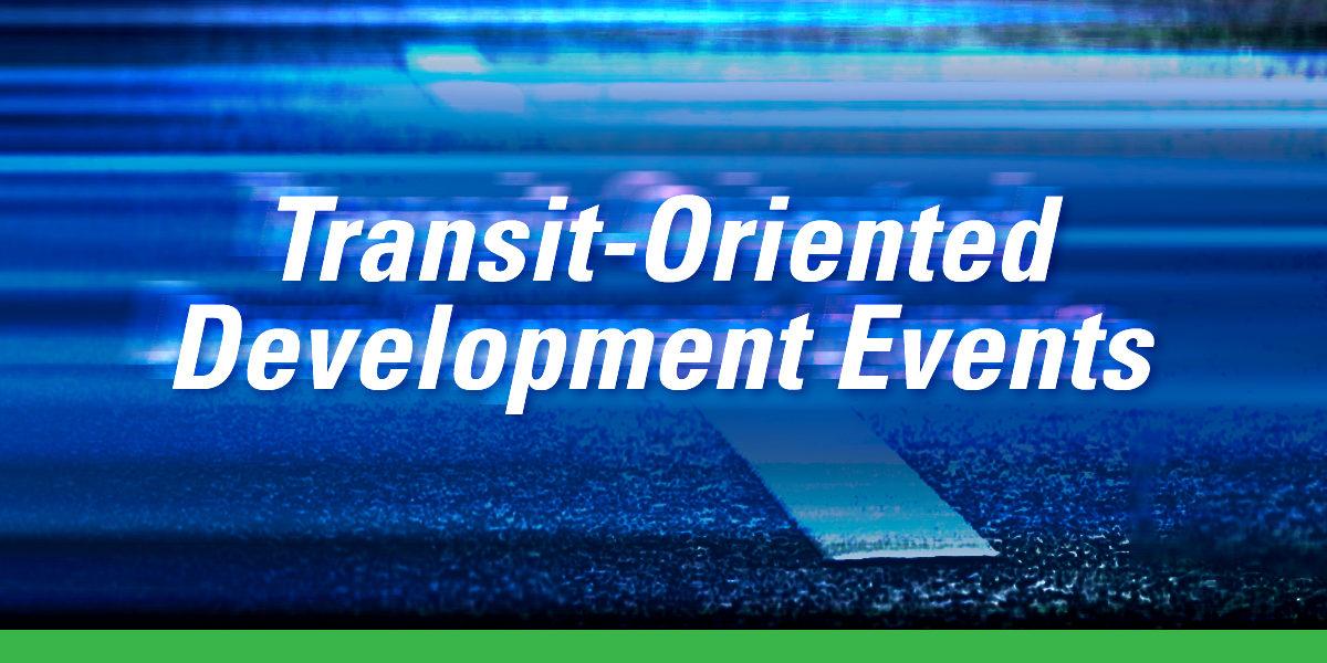 Transit Oriented Development Events